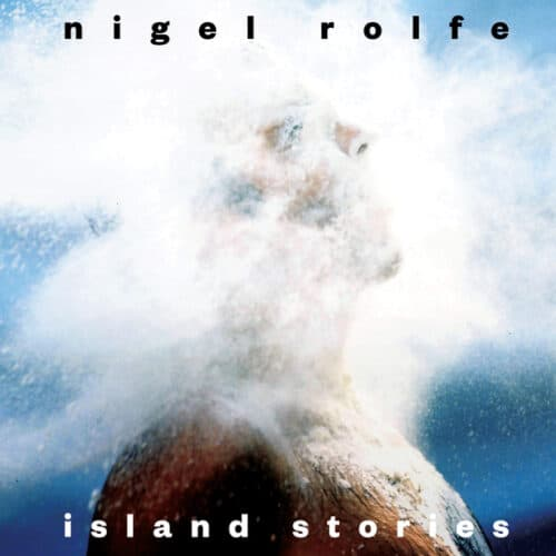Nigel Rolfe - Island Stories - ACNRLPX1 - ALLCHIVAL