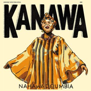 Nahawa Doumbia - Kanawa - ATFA039-MC - AWESOME TAPES FROM AFRICA