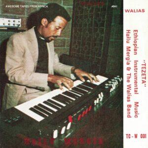 Hailu Mergia/The Walias Band - Tezeta - ATFALP41 - AWESOME TAPES FROM AFRICA