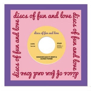 Alonzo Turner - Whoever Said It - DFL005 - DISCS OF FUN AND LOVE