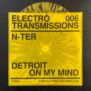 N-TER - Electro Transmissions 006 - Detroit On My Mind EP - ER-ET006 - ELECTRO RECORDS