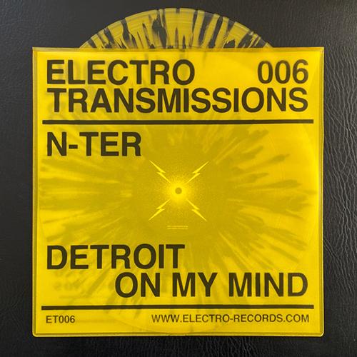 N-TER - Electro Transmissions 006 - Detroit On My Mind EP - ER-ET006 - ELECTRO RECORDS
