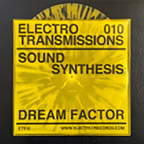 Sound Synthesis - Electro Transmissions 010 - Dream Factor EP - ER-ET010 - ELECTRO RECORDS