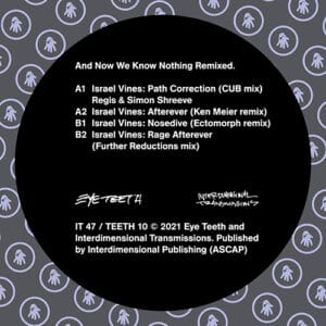 Israel Vines - And Now We Know Nothing Remixed - IT-47 - INTERDIMENSIONAL TRANSMISSIONS