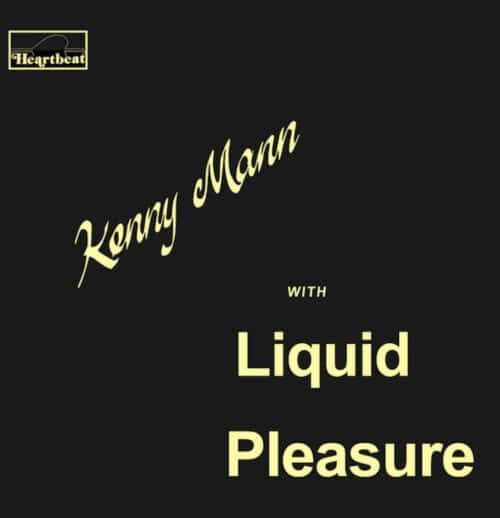 Kenny Mann/Liquid Pleasure - Kenny Mann with Liquid Pleasure - MAD040 - MAD ABOUT RECORDS