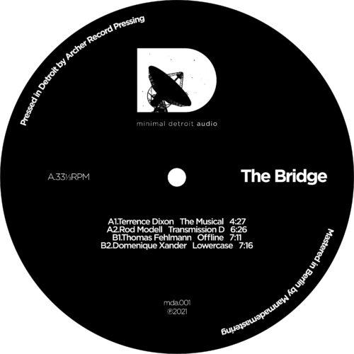 Terrence Dixon/Rod Modell/Thomas Fehlmann/Domenique Xander/Various - The Bridge - MDA001 - MINIMAL DETROIT AUDIO