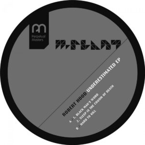 Robert Hood - Underestimated EP - MPM36 - M-PLANT