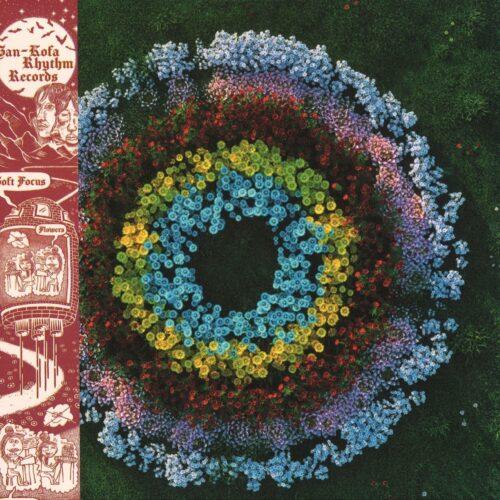 Soft Focus - Flowers - SKRR002 - SAN-KOFA RHYTHM