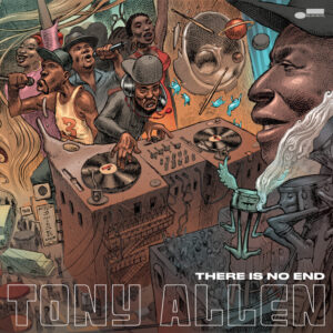 Tony Allen - There Is No End - 602507345471 - UNIVERSAL
