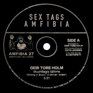 Geir Tore Holm - Muohttagis ?allime/Writing in Snow/Vi skriver i snøen - AMFIBIA27 - SEX TAGS AMFIBIA