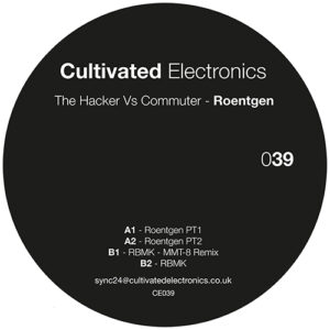 The Hacker/Commuter - Roentgen (Röntgen) - CE039 - CULTIVATED ELECTRONICS