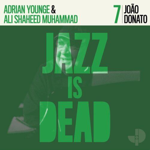 Adrian Younge/Ali Shaheed Muhammad/Joao Donato - Joao Donato (Green Vinyl) - JID007LPLTD - JAZZ IS DEAD
