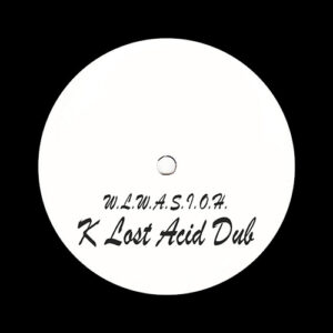 Unknown Artist - W.L.W.A.S.I.O.H. (K Lost Acid Dub) - KLAD02 - ART-AUD