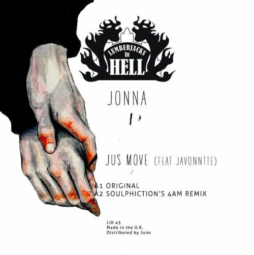 Jonna/Javontte - Jus Move (Soulphiction/Marcellus Pittman mixes) - LIH043 - LUMBERJACKS IN THE HELL
