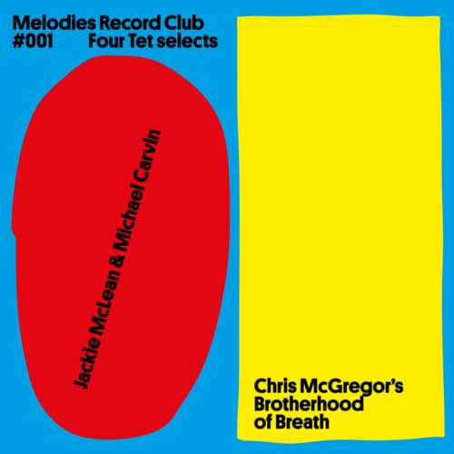 Jackie Mclean/Michael Carvin / Chris Mcgregor's Brotherhood Of Breath - Melodies Record Club 001: Four Tet Selects - MRC1 - MELODIES INTERNATIONAL
