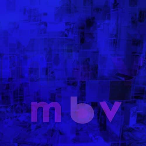 My Bloody Valentine - M B V - REWIGLP160 - DOMINO