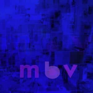 My Bloody Valentine - M B V (Limited) - REWIGLP160X - DOMINO