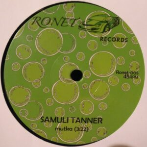 Samuli Tanner - Mutka (Jimi Tenor remix) - RONET-005 - RONET RECORDS