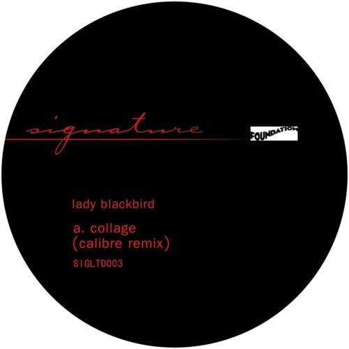 Lady Blackbird - Collage (Calibre Remixes) - SIGLTD003 - SIGNATURE