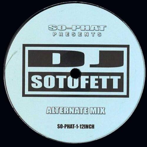 DJ Sotofett - Generic Mix / Alternate Mix - SO-PHAT-12INCH-1 - SO-PHAT