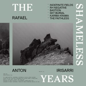 Rafael Anton Irisarri - The Shameless Years (Repress!) - UR100LP-RE - UMOR REX