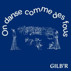 Gilb'r - On Danse Comme Des Fous - VERLP42 - VERSATILE