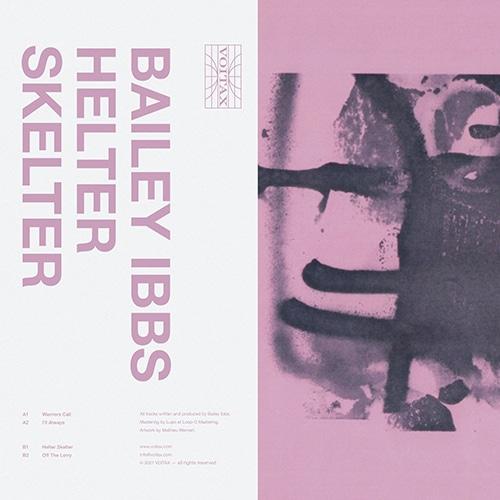 Bailey Ibbs - Helter Skelter - VOI026 - VOITAX
