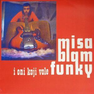 Misa Blam - Miša Blam I Oni Koji Vole Funky - DCM010 - DISCOM