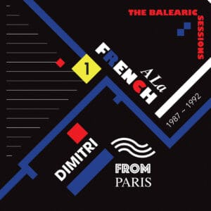 Dimitri From Paris - A La French (1987-1992) The Balearic Sessions Vol. 1 - FVR175-JC14 - FAVORITE RECORDINGS