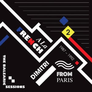 Dimitri From Paris - A La French (1987-1992) The Balearic Sessions Vol. 2 - FVR176-JC15 - FAVORITE RECORDINGS