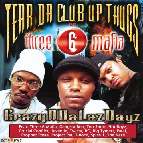 Tear Da Club Up Thugs/Three 6 Mafia - CrazyNDaLazDayz - GET51338LP - GET ON DOWN