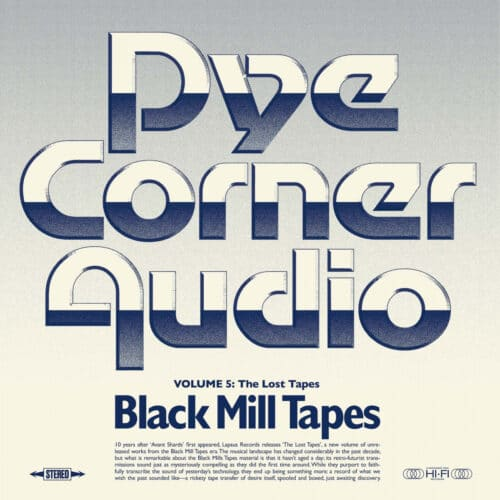 Pye Corner Audio - Black Mill Tapes Volume 5: The Lost Tapes - LPS27 - LAPSUS RECORDS