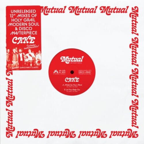 Cake - Make Up your Mind / Let Your Body Go - MI-025 - MUTUAL INTENTIONS