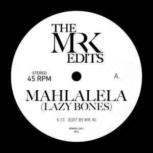 Mr. K/Danny Krivit - Mahlalela (lazy Bones) - MXMRK2041 - MOST EXCELLENT UNLTD