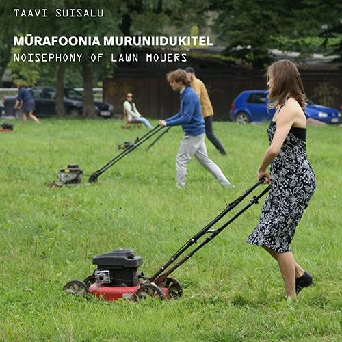 Taavi Suisalu - Mürafoonia Muruniidukitel – Noisephony of Lawn Mowers - SP-EPSILON - STAALPLAAT