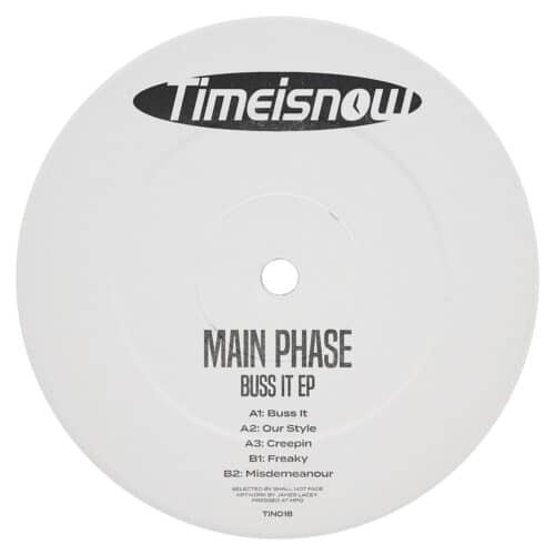 Main Phase - Buss It EP - TIN018 - TIME IS NOW