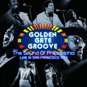 Various - Golden Gate Groove: The Sound Of Philadelphia Live In San Francisco 1973 - 194398460512 - LEGACY