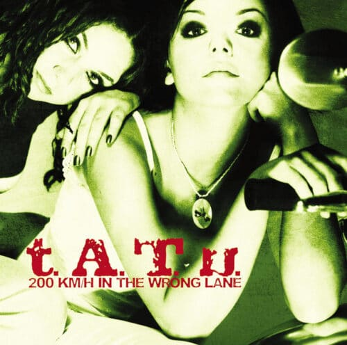 t.A.T.u. - 200 KM/H In the Wrong Lane - 602435131535 - UNIVERSAL