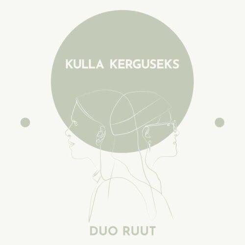 Duo Ruut - Kulle Kerguseks - 6417138679482 - N/A