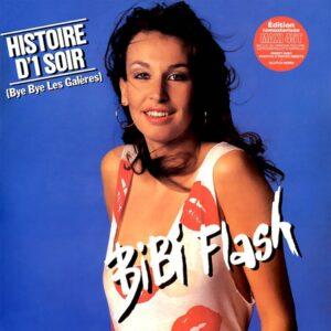 Bibi Flash - Histoires d'1 Soir (Bye Bye Les Galères) - BBQ004 - BARBECUE