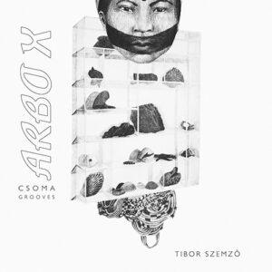 Tibor Szemz? - Arbo X – Csoma Grooves - FB065 - FODDERBASIS