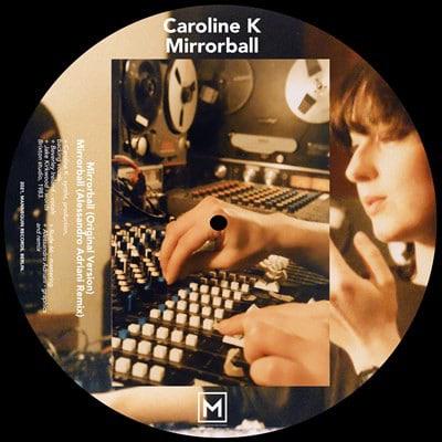 Caroline K - Mirrorball (Picture Disk) - MNQ145 - MANNEQUIN