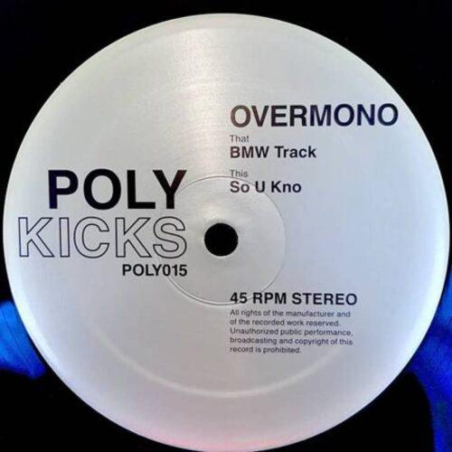 Overmono - BMW Track / So U Kno - POLY015 - POLY KICKS