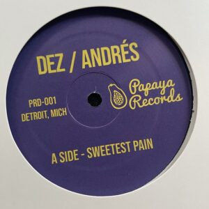 Andres/Dez - Sweetest Pain / Sweetest Moaning - PRD-001 - PAPAYA RECORDS