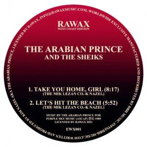 The Arabian Prince/The Sheiks - Take You Home Girl / Innovator - RWE001 - RAWAX WEST COAST EDITION