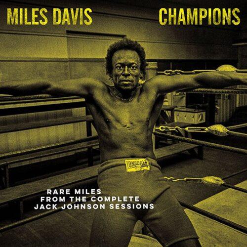Miles Davis - Champions - Jack Johnson Sessions - 194398605814 - COLUMBIA