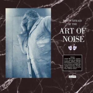 Art Of Noise - Who's Afraid Of The Art Of Noise / …Goodbye? (RSD Coloured Vinyl) - 602435504285 - UNIVERSAL