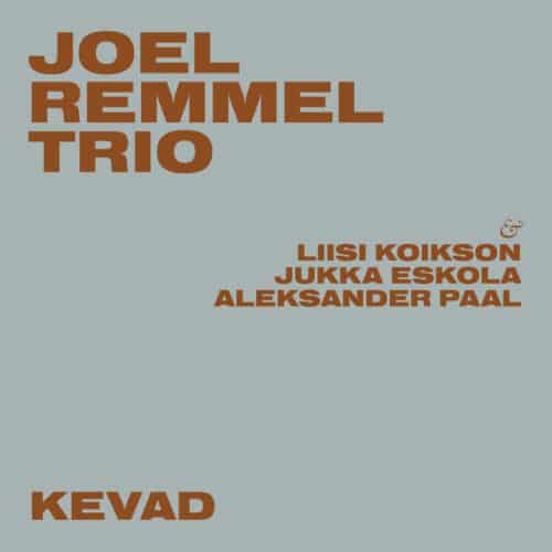 Joel Remmel Trio - Kevad - 6417138677600 - JOEL REMMEL TRIO