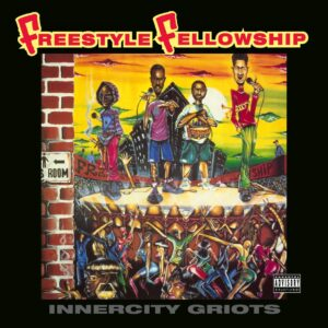 Freestyle Fellowship - Innercity Griots - BEWITH101LP - BE WITH RECORDS