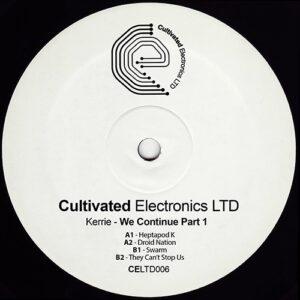 Kerrie - We Continue - Part 1 - CELTD006 - CULTIVATED ELECTRONICS LTD ?